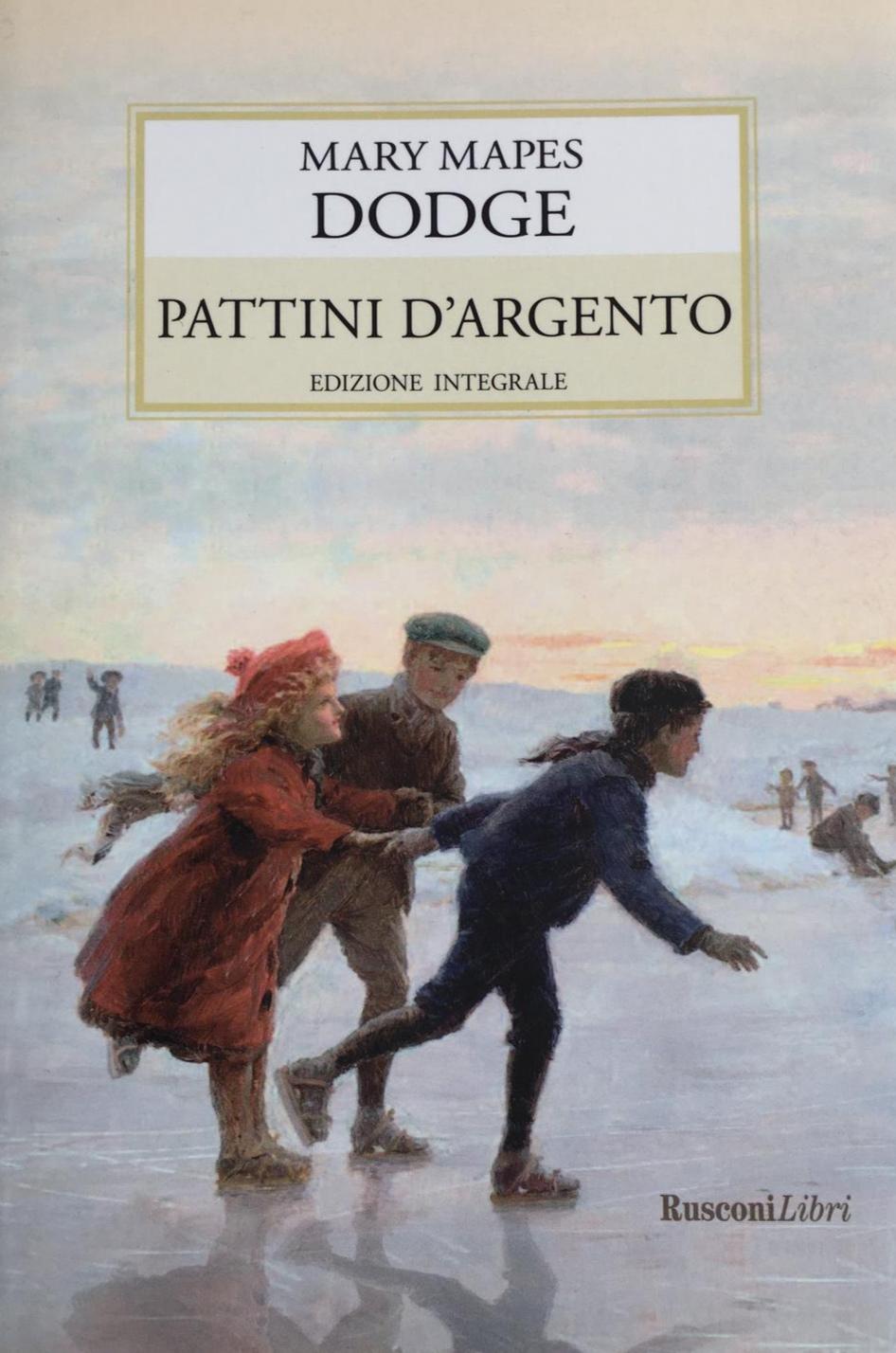 Libro PATTINI D'ARGENTO - EDIZIONE INTEGRALE