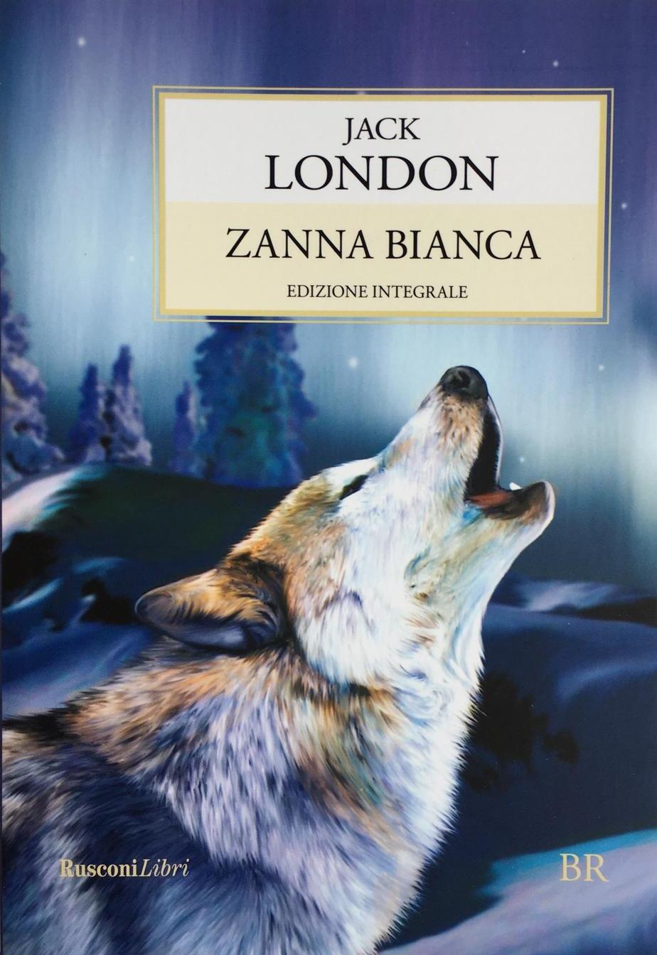 Libro ZANNA BIANCA - VERSIONE INTEGRALE