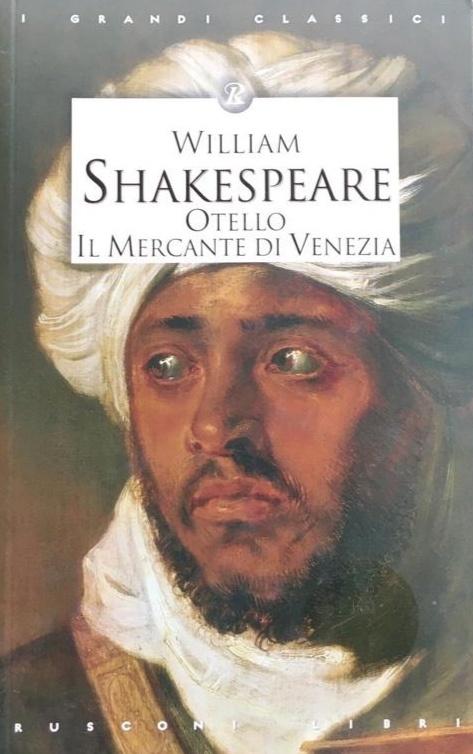 OTELLO E IL MERCANTE DI VENEZIA - SHAKESPEARE